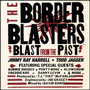 The Border Blasters - Blast From The Past