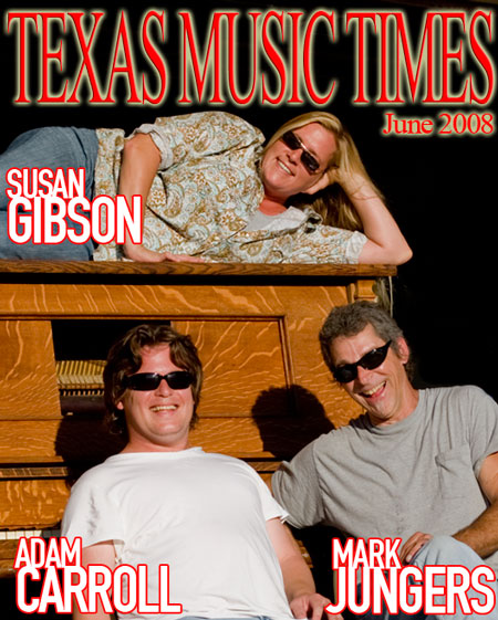 Texas Music Times - June 2008 - Mark Jungers, Adam Carroll, Susan Gibson