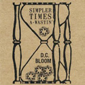 D.C. Bloom - Simpler Times A-Wastin'