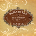 Brian Clark – Gossip, Inspiration, and Slander