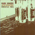 Mark Jungers - Whistle This