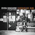 Ryan Bingham & The Dead Horses - Roadhouse Sun