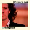 Ted Russell Kamp – Poor Man's Paradise